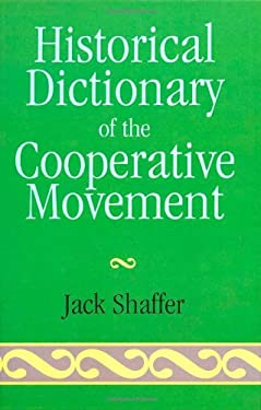 Historical Dictionary of the Cooperative Movement 9780810836662