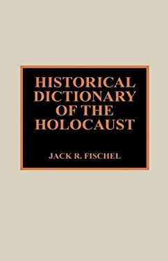 Historical Dictionary of the Holocaust 9780810836112