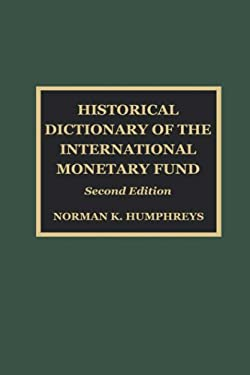 Historical Dictionary of the International Monetary Fund 9780810836594