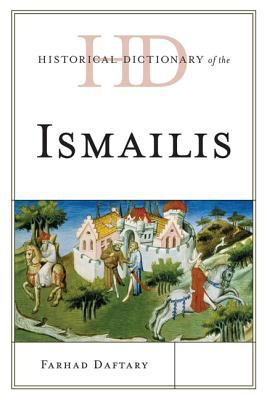 Historical Dictionary of the Ismailis 9780810861640