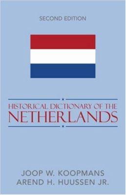 Historical Dictionary of the Netherlands 9780810856271