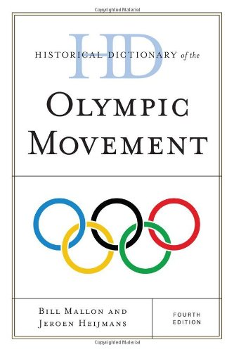 Historical Dictionary of the Olympic Movement 9780810872493