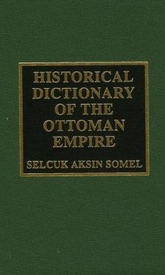 Historical Dictionary of the Ottoman Empire 9780810843325