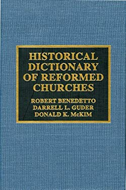 Historical Dictionary of the Reformed Churches 9780810836280