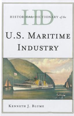 Historical Dictionary of the U.S. Maritime Industry 9780810856349