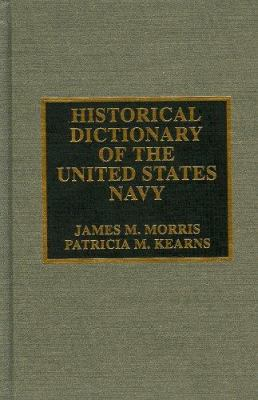 Historical Dictionary of the United States Navy 9780810834064