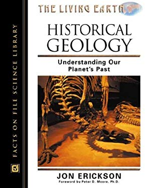 Historical Geology: Understanding Our Planet's Past 9780816047260