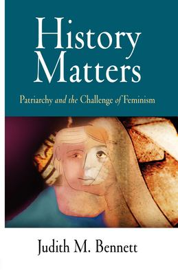 History Matters: Patriarchy and the Challenge of Feminism 9780812239461