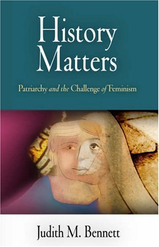 History Matters: Patriarchy and the Challenge of Feminism 9780812220049