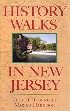History Walks in New Jersey: Exploring the Heritage of the Garden State 9780813539690