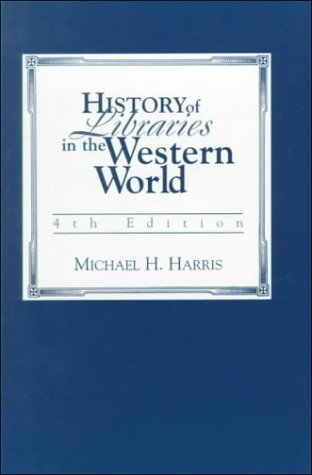 History of Libraries in the Western World 9780810837249