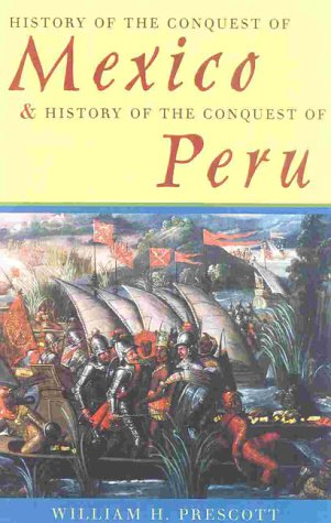 History of the Conquest of Mexico & History of the Conquest of Peru 9780815410041