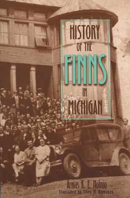 History of the Finns in Michigan 9780814329740