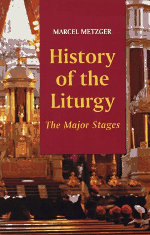 History of the Liturgy: The Major Stages 9780814624333