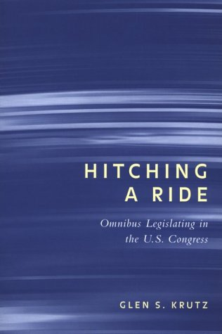 Hitching a Ride: Omnibus Legislating in the U.S. Congress 9780814250716