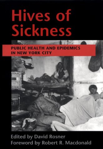 Hives of Sickness: Public Health and Epidemics in New York City 9780813521589