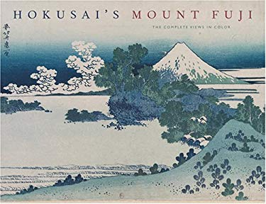 Hokusai's Mount Fuji: The Complete Views in Color 9780810993402