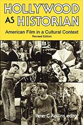 Hollywood as Historian: American Film in a Cultural Context, Revised Edition
