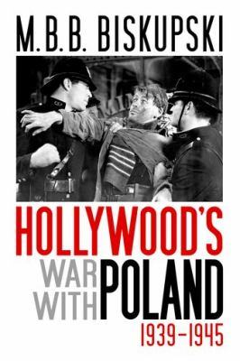 Hollywood's War with Poland, 1939-1945 9780813125596