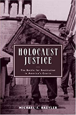 Holocaust Justice: The Battle for Restitution in America's Courts 9780814799031