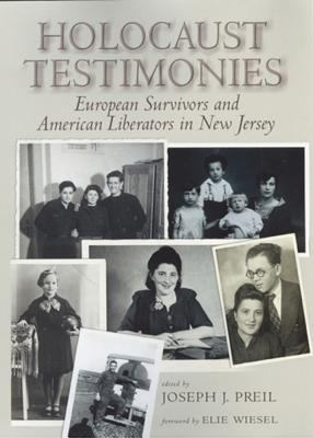 Holocaust Testimonies: European Survivors and American Liberators in New Jersey 9780813529479