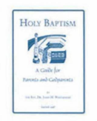 Holy Baptism: A Guide for Parents and Godparents 9780819219527