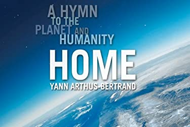 Home: A Hymn to the Planet and Humanity 9780810984349