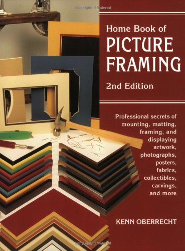Home Book of Picture Framing: 2nd Edition 9780811727938