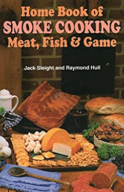 Home Book of Smoke-Cooking Meat, Fish & Game 9780811721950