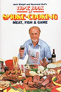 Home Book of Smoke Cooking Meat, Fish & Game 9780811708036