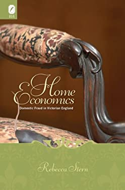Home Economics: Domestic Fraud in Victorian England 9780814210901
