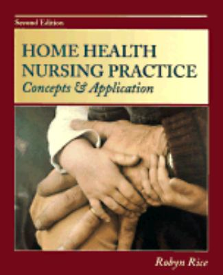 Home Health Nursing Practice: Concepts and Application 9780815172406