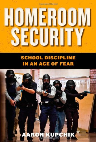 Homeroom Security: School Discipline in an Age of Fear 9780814748206