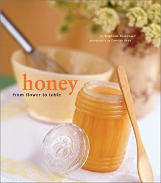 Honey: From Flower to Table 9780811832380