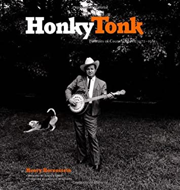 Honky Tonk: Portraits of Country Music 19721981 9780811836272