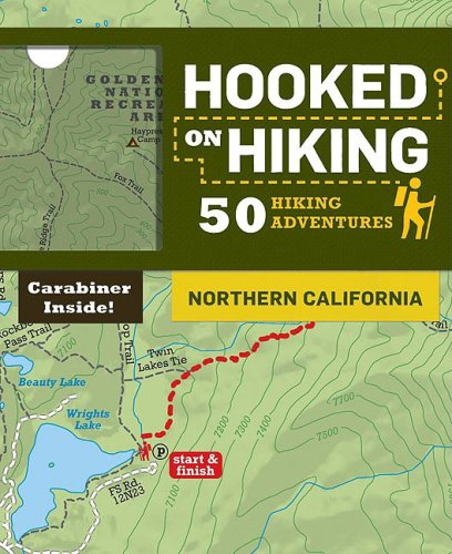 Hooked on Hiking: Northern California: 50 Hiking Adventures 9780811866361