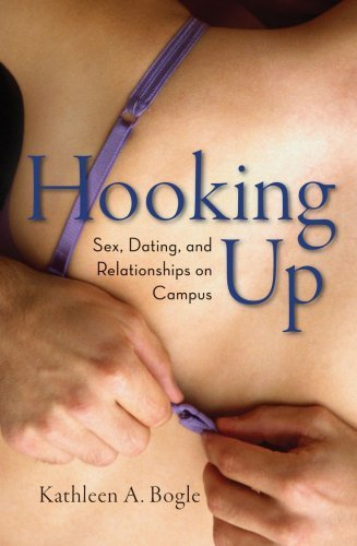 Hooking Up: Sex, Dating, and Relationships on Campus 9780814799680