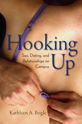 Hooking Up: Sex, Dating, and Relationships on Campus 9780814799697