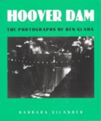 Hoover Dam: The Photographs of Ben Glaha 9780816516957