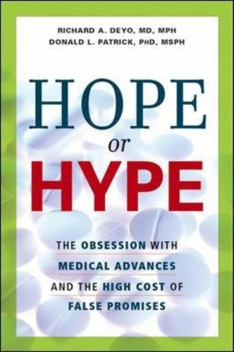 Hope or Hype: The Obsession with Medical Advances and the High Cost of False Promises 9780814408452