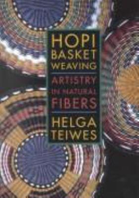 Hopi Basket Weaving: Atristry in Natural Fibers 9780816516131