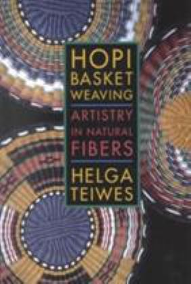 Hopi Basket Weaving: Artistry in Natural Fibers 9780816516155