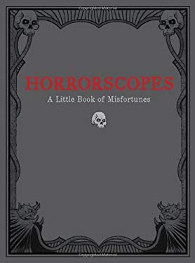 Horrorscopes: A Little Book of Misfortunes 9780811875103