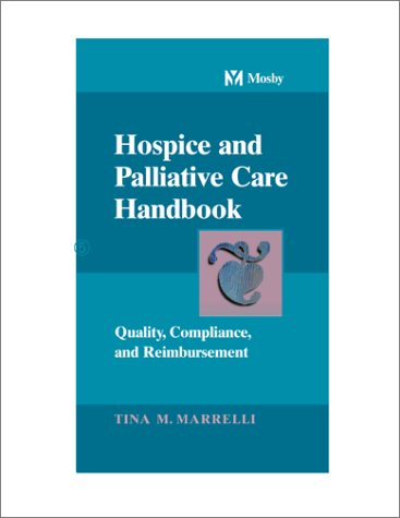 Hospice and Palliative Care Handbook: Quality, Compliance and Reimbursement 9780815135579