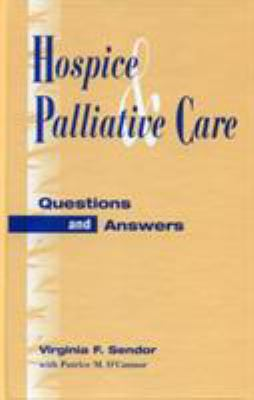 Hospice and Palliative Care: Questions and Answers 9780810833081