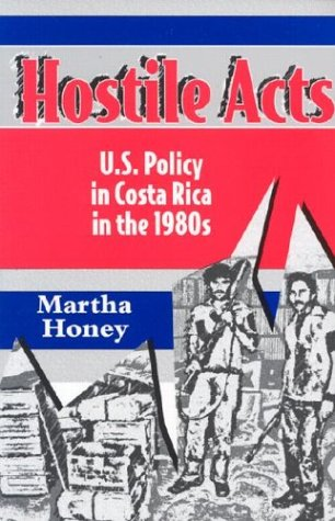 Hostile Acts: U.S. Policy in Costa Rica in the 1980s 9780813012506