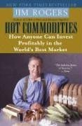 Hot Commodities: How Anyone Can Invest Profitably in the World's Best Market 9780812973716