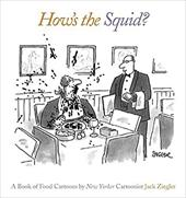 How's the Squid?: A Book of Food Cartoons