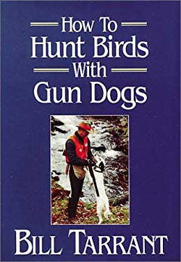 How to Hunt Birds with Gun Dogs 9780811724852