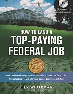 How to Land a Top-Paying Federal Job: Your Complete Guide to Opportunities, Internships, Resumes and Cover Letters, Application Essays (KSAs), Intervi 9780814401729